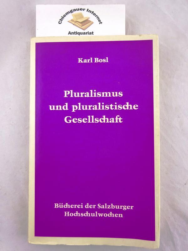 Pluralismus und pluralistische Gesellschaft. Bauprinzip, Zerfallserscheinung, Mode. ERSTAUSGABE.