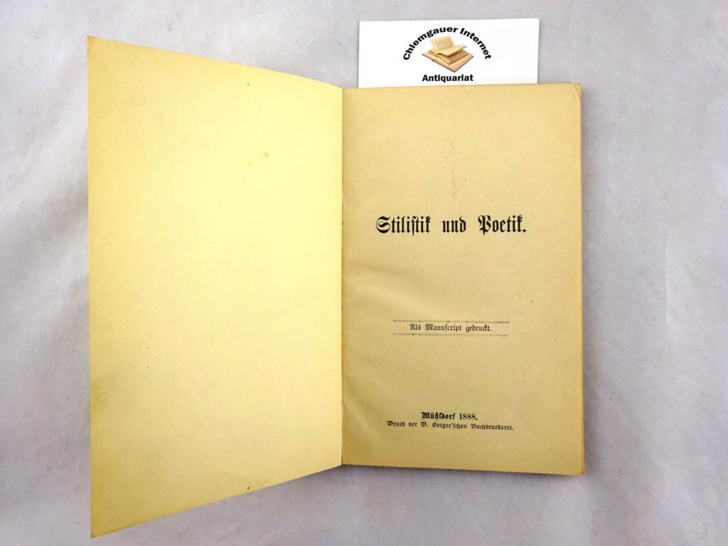 Stilistik und Poetik. Als Manuscript gedruckt. ERSTAUSGABE.