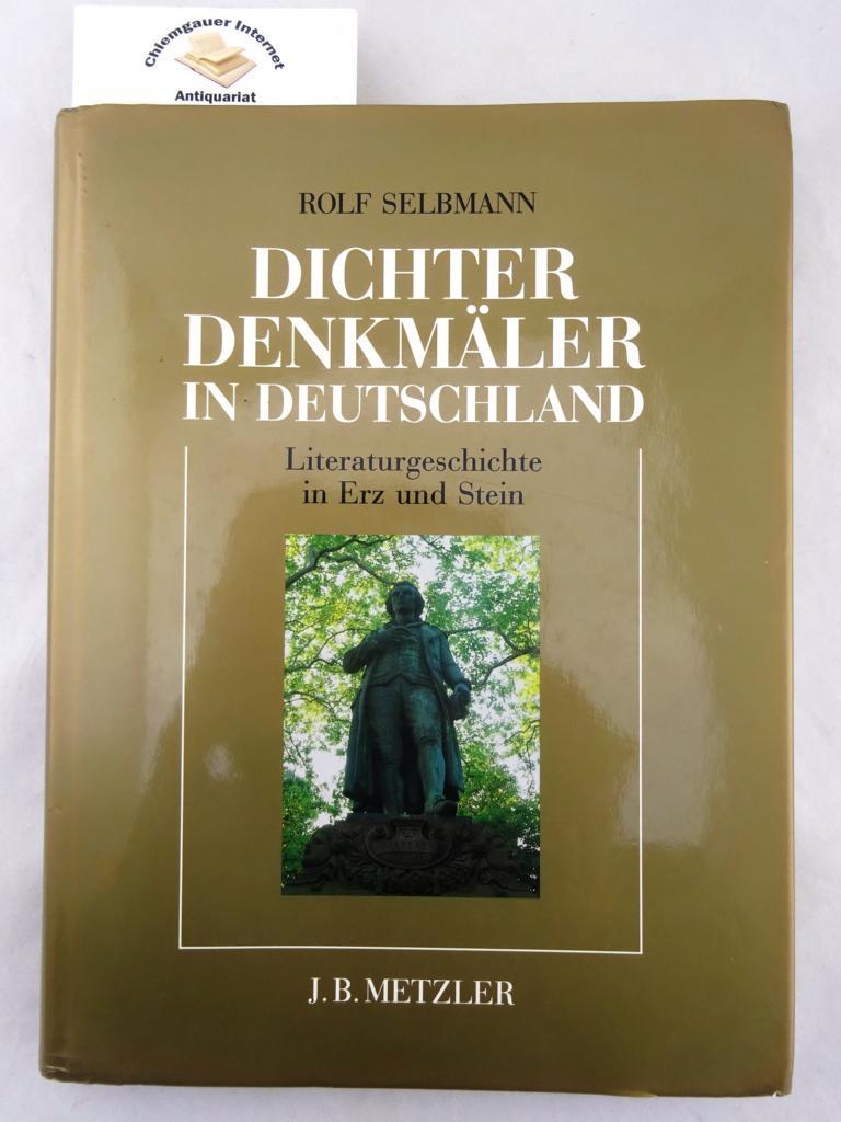 Dichterdenkmäler in Deutschland : Literaturgeschichte in Erz und Stein. Mit 196 Abbildungen ERSTAUSGABE.