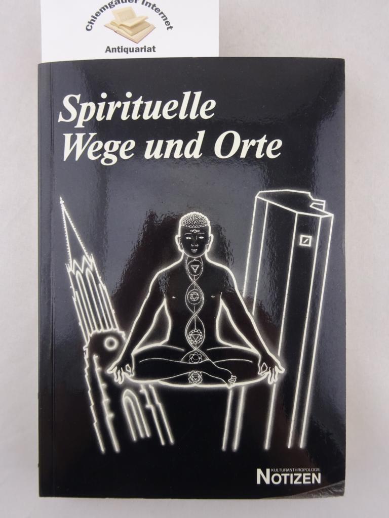 Greverus, Ina-Maria und Gisela Welz: Spirituelle Wege und Orte. Untersuchungen zum New Age im urbanen Raum.