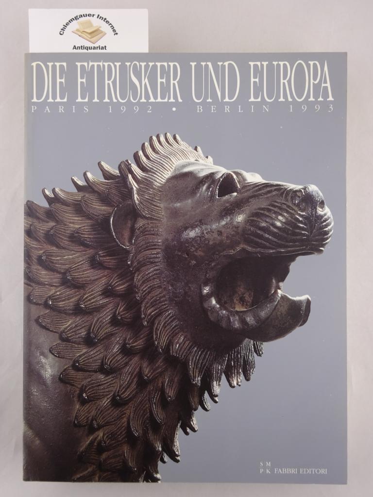 Die Etrusker und Europa - Paris 1992 Berlin 1993. Katalog zu den Ausstellungen. Mailand.