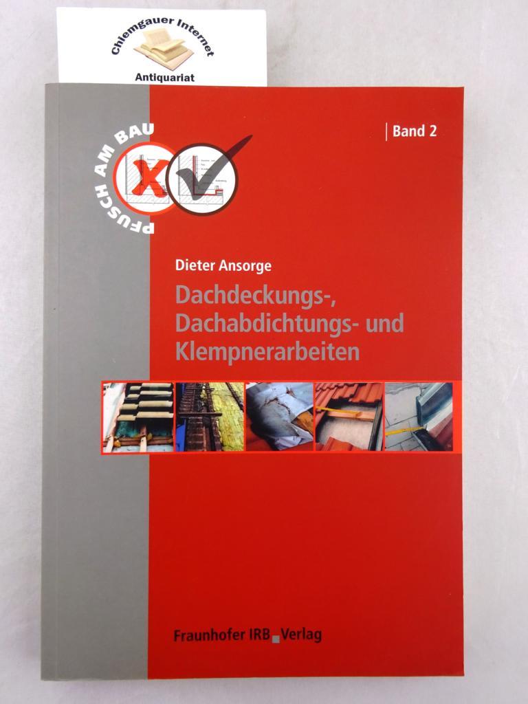 Pfusch am Bau. Band 2 :  Dachdeckungs-, Dachabdichtungs- und Klempnerarbeiten. Band 2. ERSTAUSGABE.