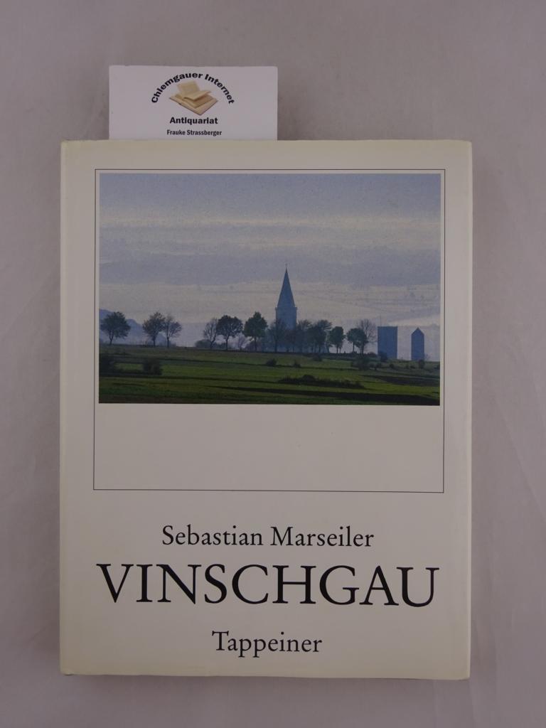 Vinschgau : versunkenes Rätien ; Leben und Landschaft. ERSTAUSGABE.