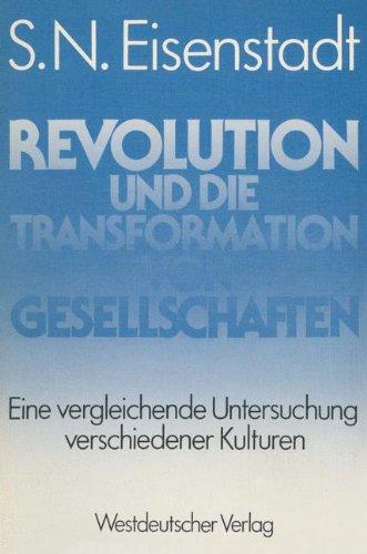Revolution und die Transformation von Gesellschaften : Eine vergleichende Untersuchung verschiedener Kulturen. Aus d. Amerikanischen von Hanne Herkommer Deutsche ERSTAUSGABE.