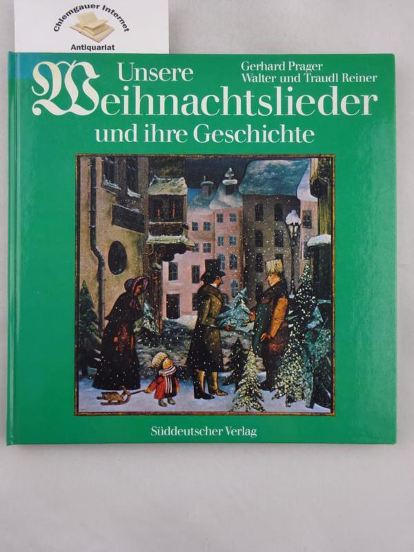 Unsere Weihnachtslieder und ihre Geschichte. Mit einem Nachwort von Karin Prager. ERSTAUSGABE.