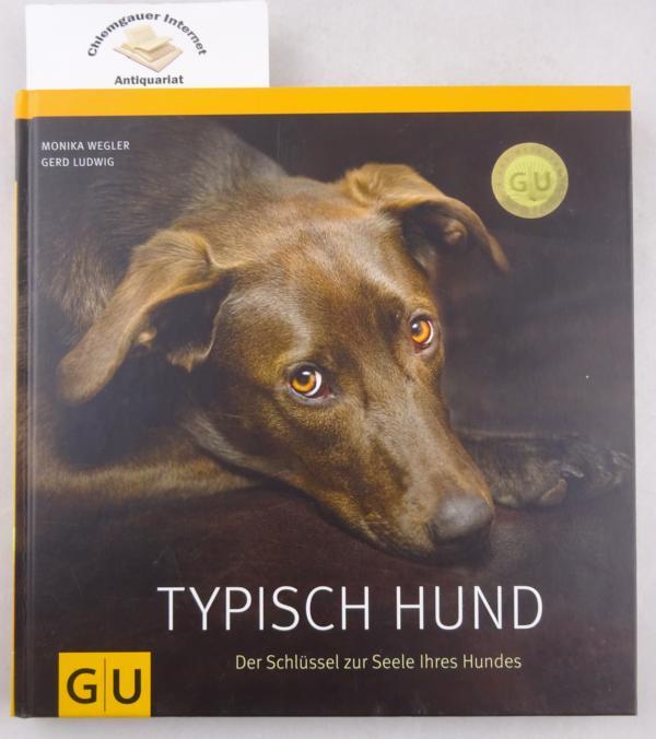 Typisch Hund : Der Schlüssel zur Seele Ihres Hundes. 1. Auflage. ERSTAUSGABE.