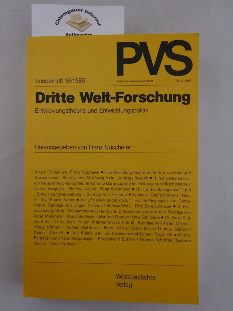 Dritte-Welt-Forschung : Entwicklungstheorie und Entwicklungspolitik. Politische Vierteljahresschrift / Sonderheft ; 16. ERSTAUSGABE.