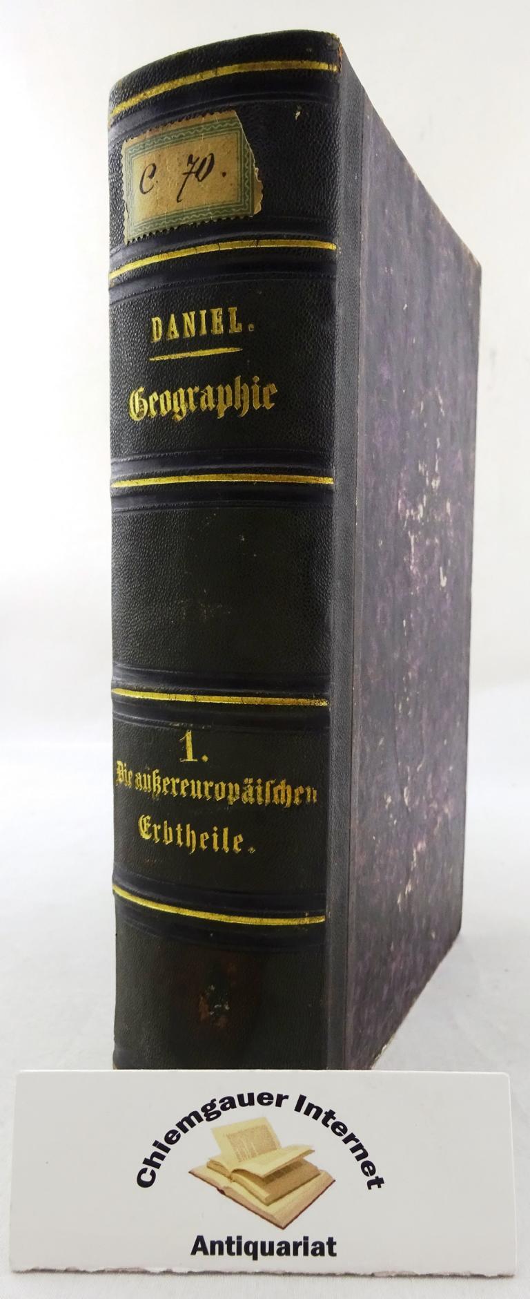 Handbuch der Geographie. Erster Theil: Allgemeine Geographie. Die außereuropäischen Erdtheile. Dritte, vielfach VERBESSERTE Auflage.