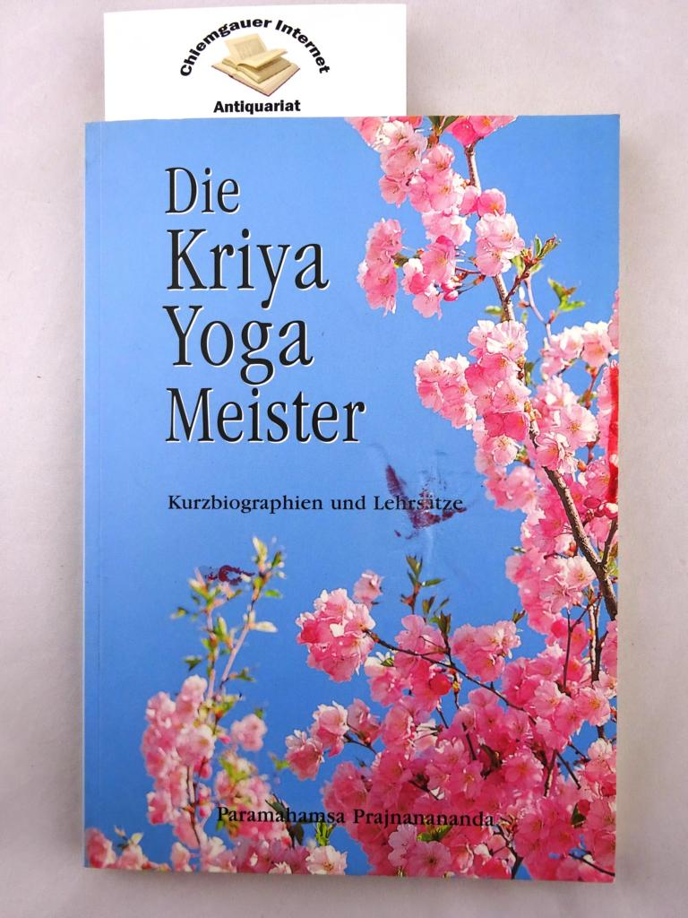 Die Kriya-Yoga-Meister : Kurzbiographien und Lehrsätze. Herausgeber: Prajna Publication. Erstauflage. ERSTAUSGABE.