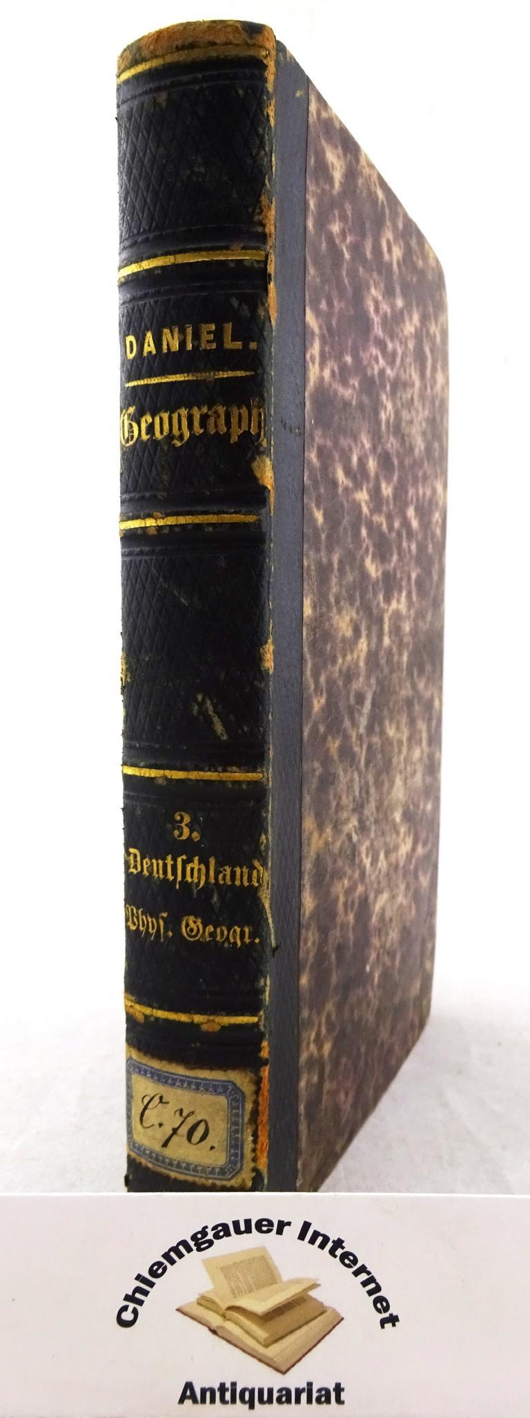 Handbuch der Geographie. Dritter Theil: Deutschland. Physische Geographie. Zweite vielfach VERBESSERTE Auflage.