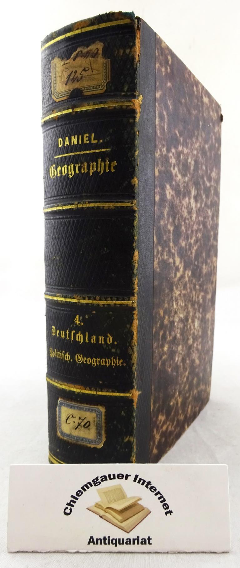 Handbuch der Geographie. Vierter Theil: Deutschland. Politische Geographie. Zweite vielfach VERBESSERTE Auflage.