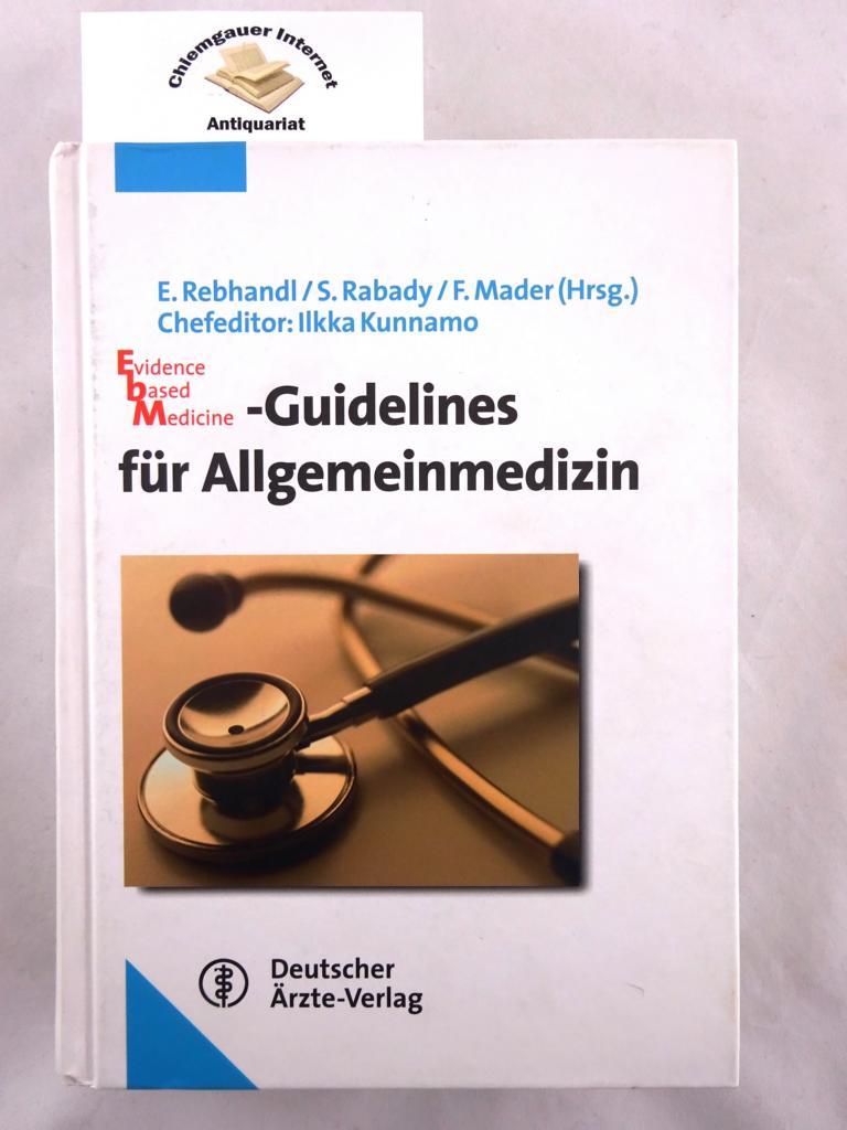 Evidence-based-Medicine-Guidelines für Allgemeinmedizin : mit 183 Tabellen. Chefeditor.: Ilkka Kunnamo. [Aus dem Englischen übersetzt von: Eva Beckel u.a.] Deutsche ERSTAUSGABE.