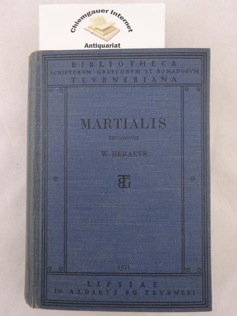 M. Valerii Martialis Epigrammaton libri recognovit W. Heraeus.