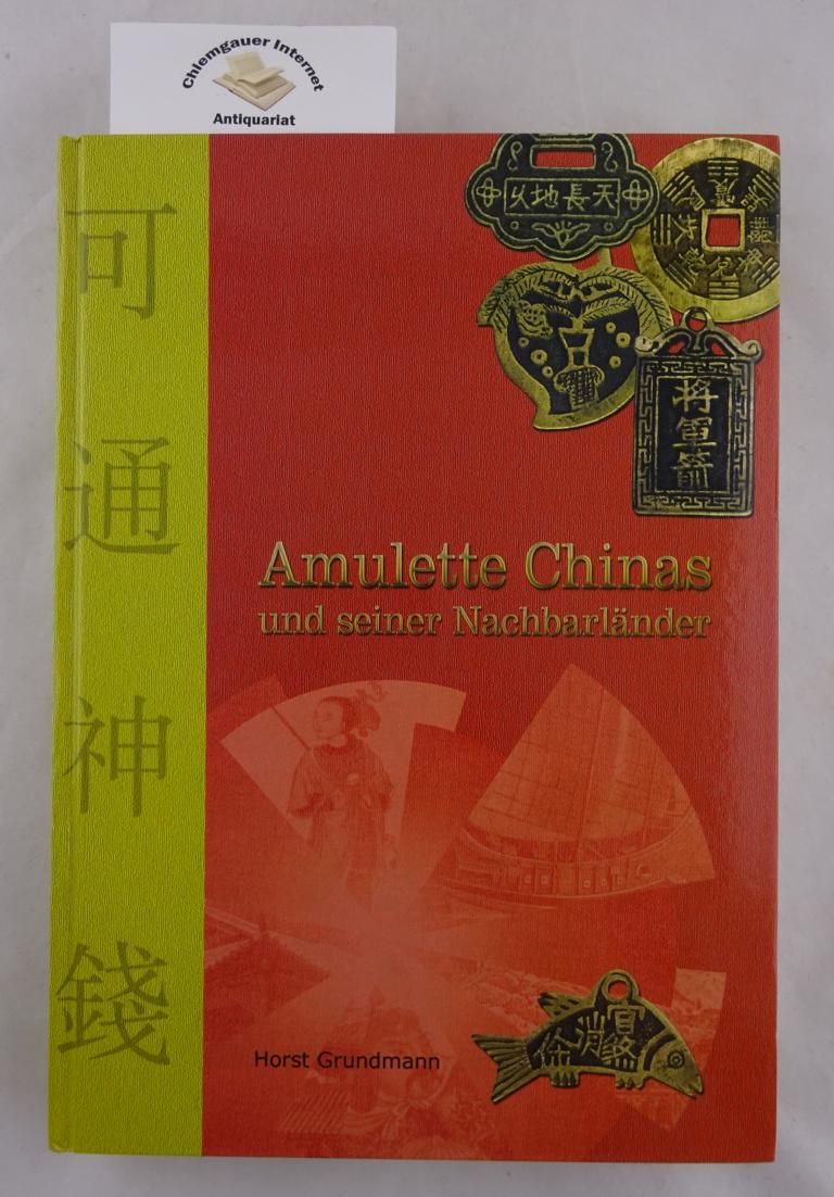 Grundmann, Horst: Amulette Chinas und seiner Nachbarländer. 1. Auflage. ERSTAUSGABE.