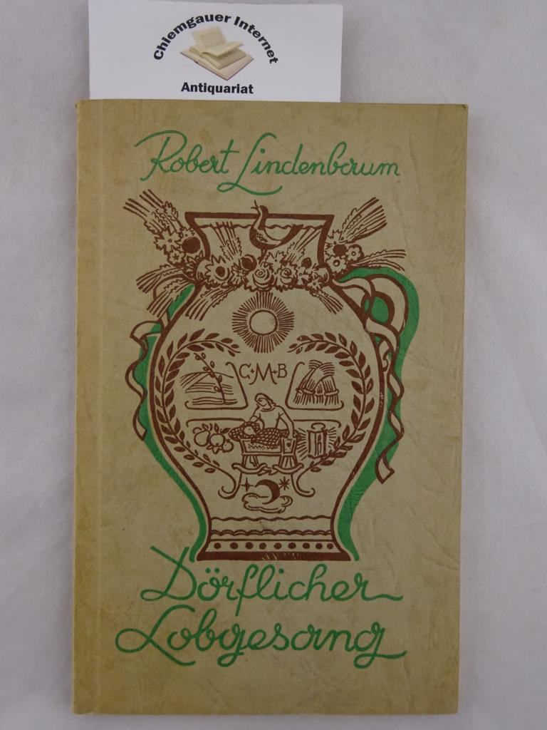 Lindenbaum, Robert: Dörflicher Lobgesang : Gedichte und Erzählungen. Umschlagzeichnunf Toni Schönecker / Bücher der Egerländer ; Band 17 ERSTAUSGABE.