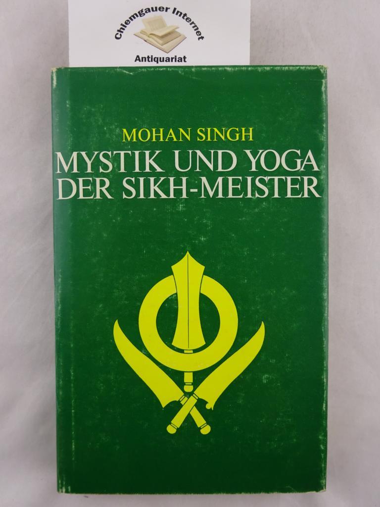 Mystik und Yoga der Sikh-Meister. Lehre und Symbol ; Bd. 19 Deutsche ERSTAUSGABE.