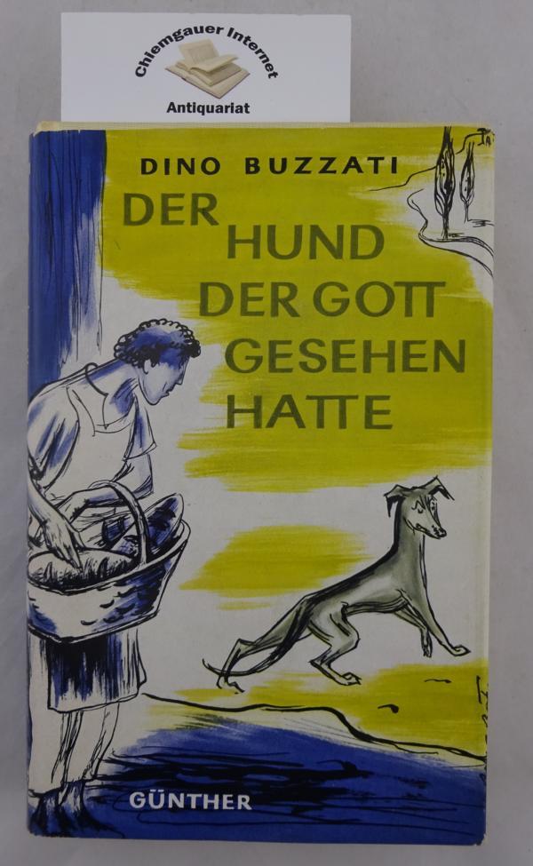 Der Hund, der Gott gesehen hatte : Novellen. Aus dem Italienischen von Ingrid Parigi. Deutsche ERSTAUSGABE.