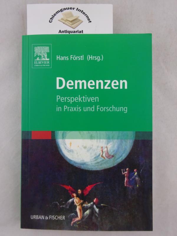 Demenzen : Perspektiven in Praxis und Forschung ; mit 11 Tabellen. Herausgegeben von Hans Förstl. Mit Beiträgen von Clemens Becker u..a. ERSTAUSGABE.