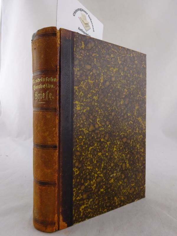 Briefe aus den Jahren 1830 bis 1847. Herausgegeben von Paul Mendelssohn Bartholdy und Prof.Dr. Carl Mendelssohn Bartholdy. Billige Ausgabe. Sechste Auflage in einem Band. Vierte Auflage in einem Band