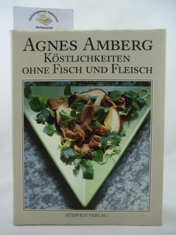 Köstlichkeiten ohne Fisch & Fleisch : 127 Rezepte. Mit 32 Farbfotos von Reinhart Wolf. Erstausgabe.