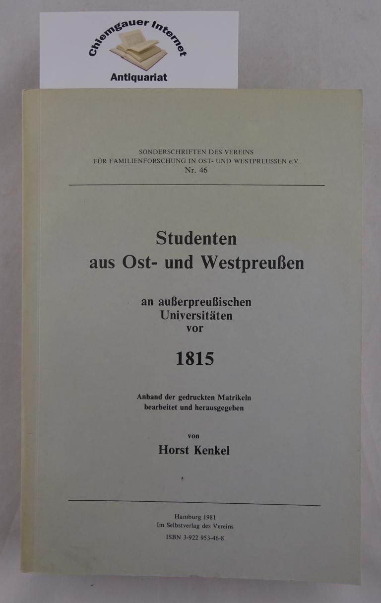 Kenkel, Horst: Studenten aus Ost- und Westpreussen an ausserpreussischen Universitäten vor 1815. Anhand der gedruckten Matrikeln bearbeitet und herausgegen. ERSTAUSGABE.