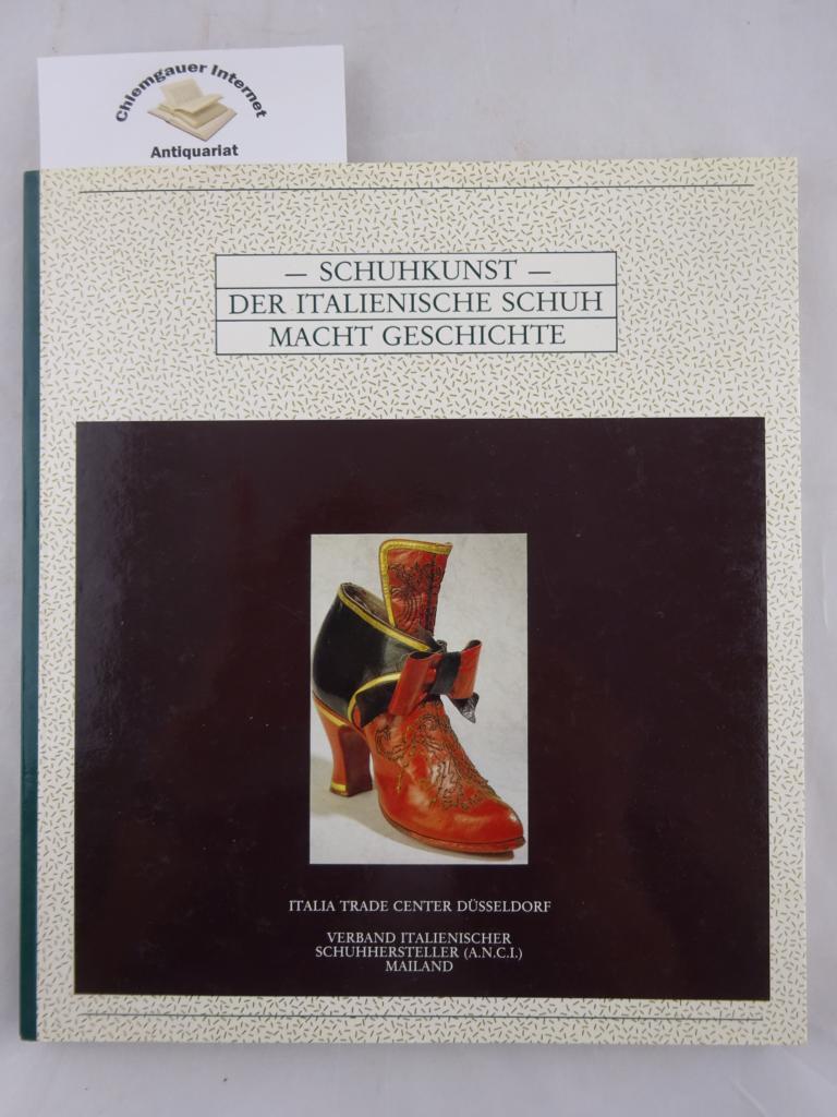 Schuhkunst - Der italienische Schuh macht Geschichte. Düsseldorf: Italia Trade Center. 1. Auflage.