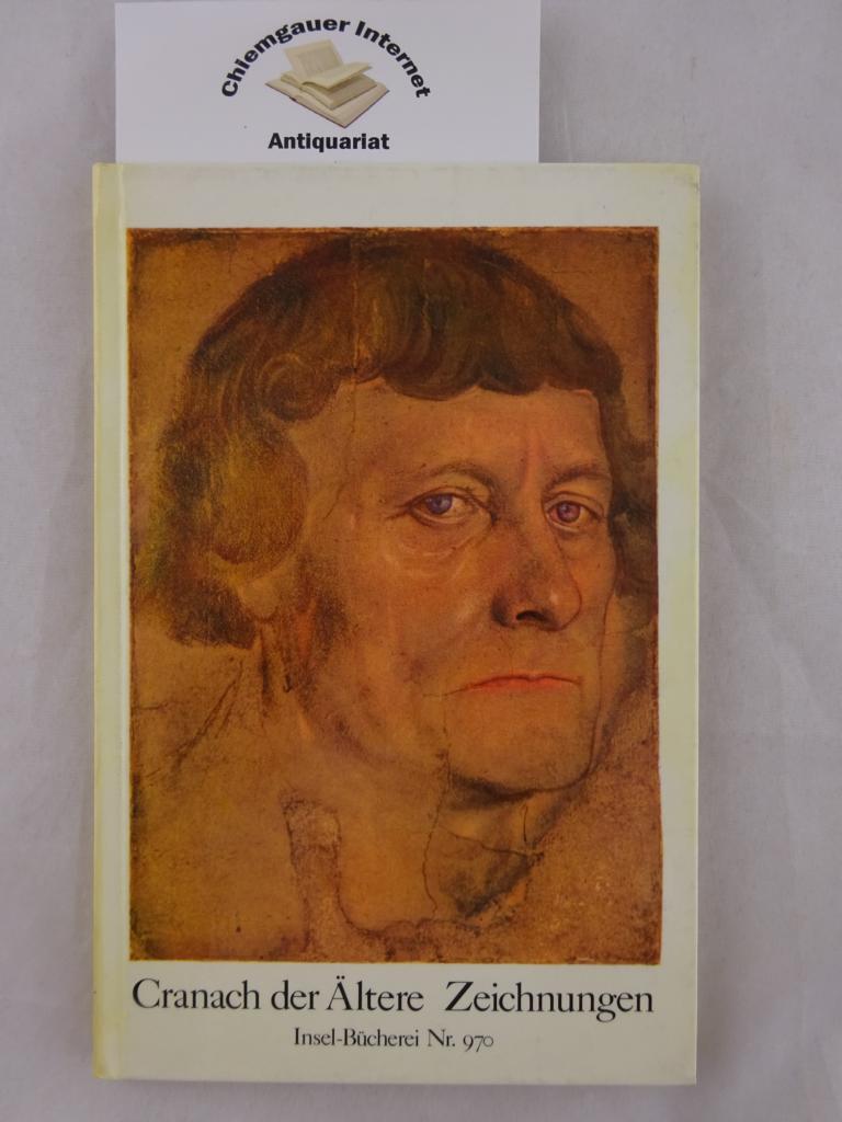 Lucas Cranach der Ältere.  Zeichnungen. Hrsg. von Werner Schade / Insel-Bücherei ; Nr. 970 1. Auflage.