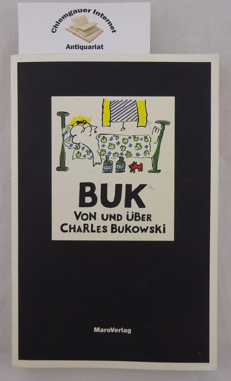 Buk. Von und über Charles Bukowski. Hrsg. von Rainer Wehlen und A. D. Winans. Aus dem Amerikanischen von Rainer Wehlen. Erweiterte NEUAUSGABE.