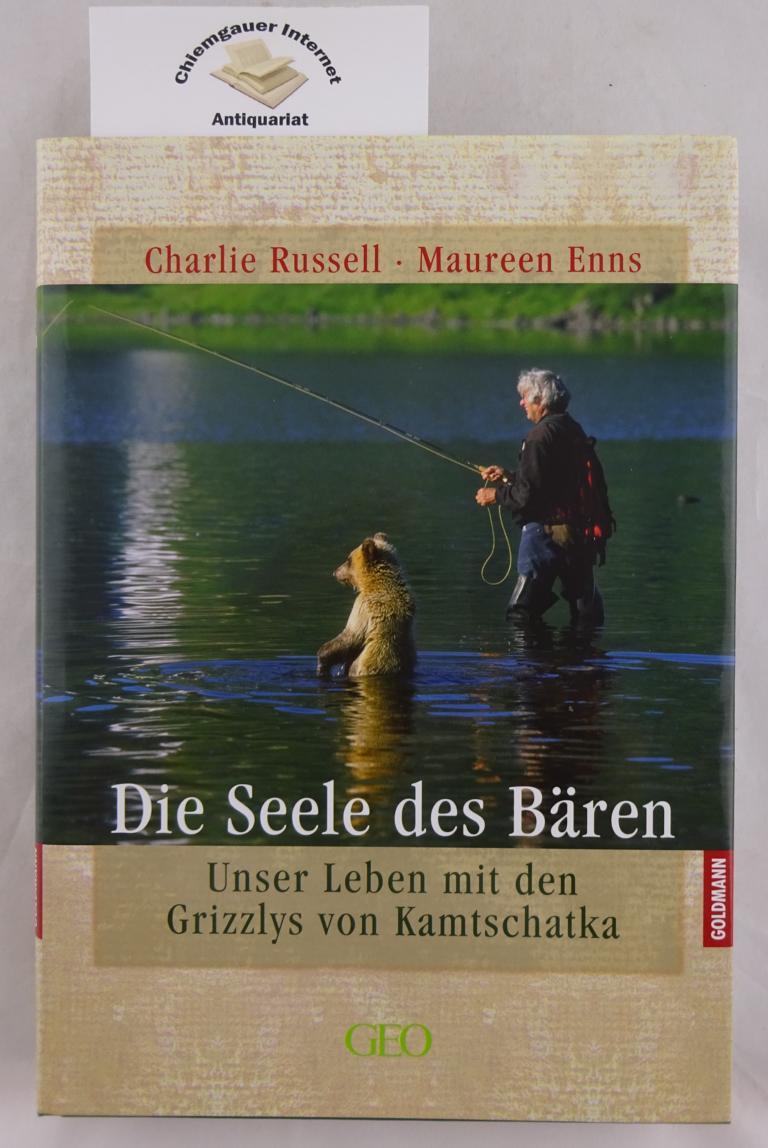 Die Seele des Bären: unser Leben mit den Grizzlys von Kamtschatka. Mit Fred Stenson. Deutsch von Roberto de Hollanda 1. Auflage. Deutsche ERSTAUSGABE.