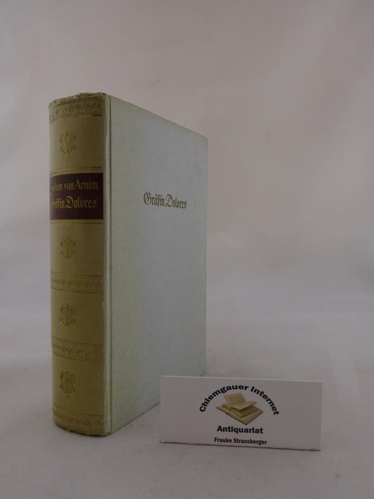 Gräfin Dolores. (Armut, Reichtum, Schuld und Buße der Gräfin Dolores). Herausgegeben von Alfred Gerz. ERSTAUSGABE dieser Ausgabe.