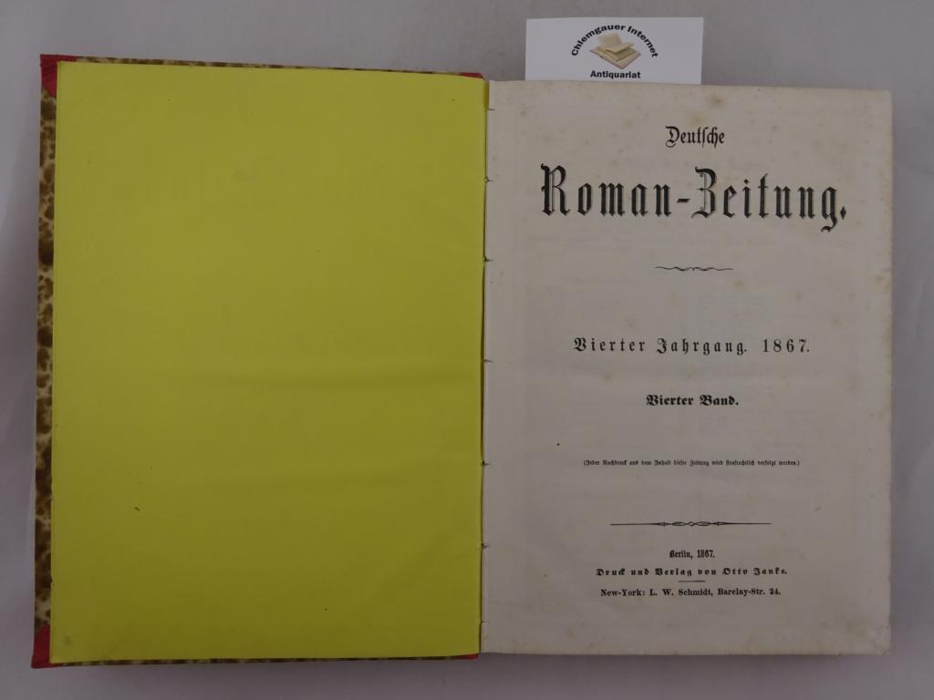 Deutsche Roman-Zeitung. VIERTER (4.) Jahrgang 1867, Vierter (4.) Band. (Hefte 37-48 in einem Band, komplett).