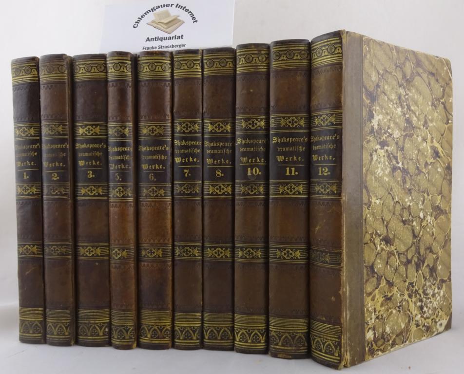 Dramatische Werke. Übersetzt von Aug. Wilh. v. Schlegel und Ludwig Tieck. Bände 1-3, 5-8 und 10-12. ZEHN Bände (von 12).