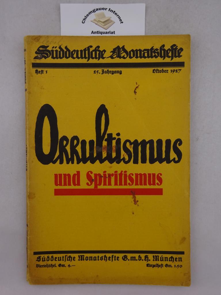 Okkultismus und Spiritismus. (Süddeutsche Monatshefte 25. Jahrgang Heft 1, Oktoberl 1927)