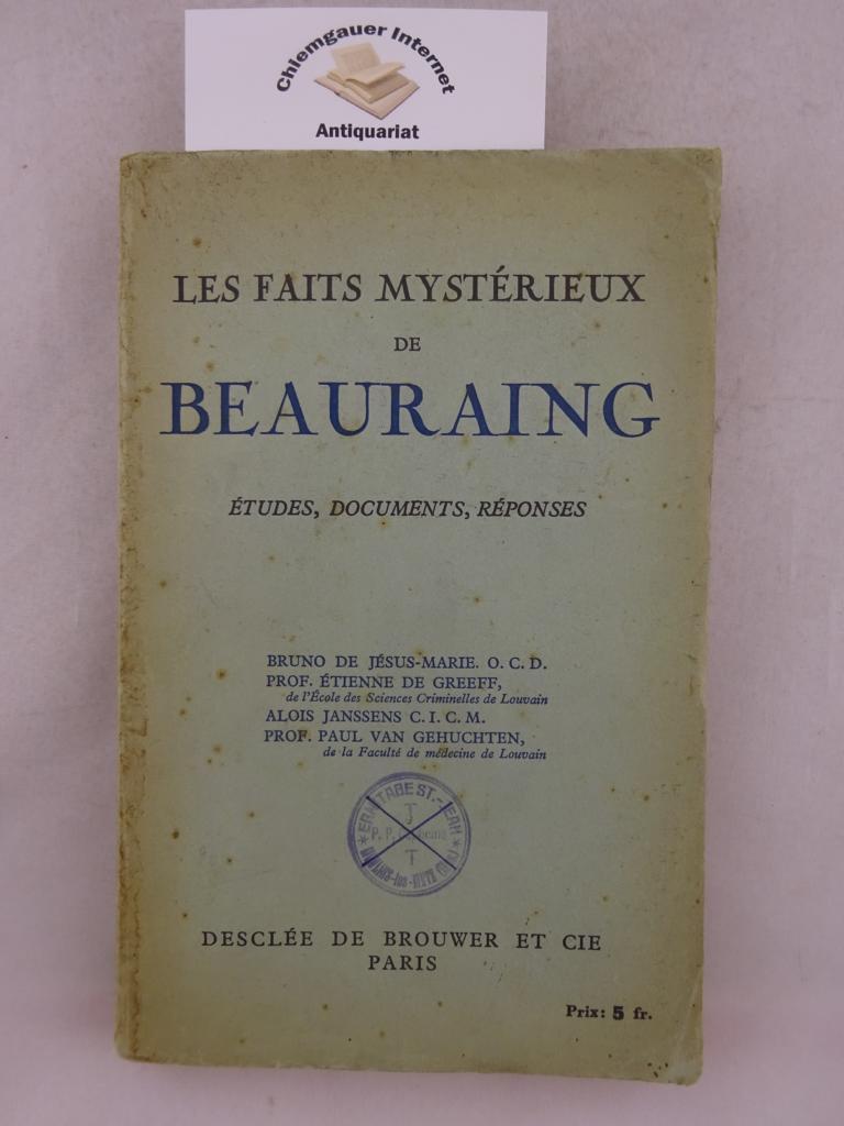 Les faits mystérieux de Beauraing . Etudes, documents, réponses.