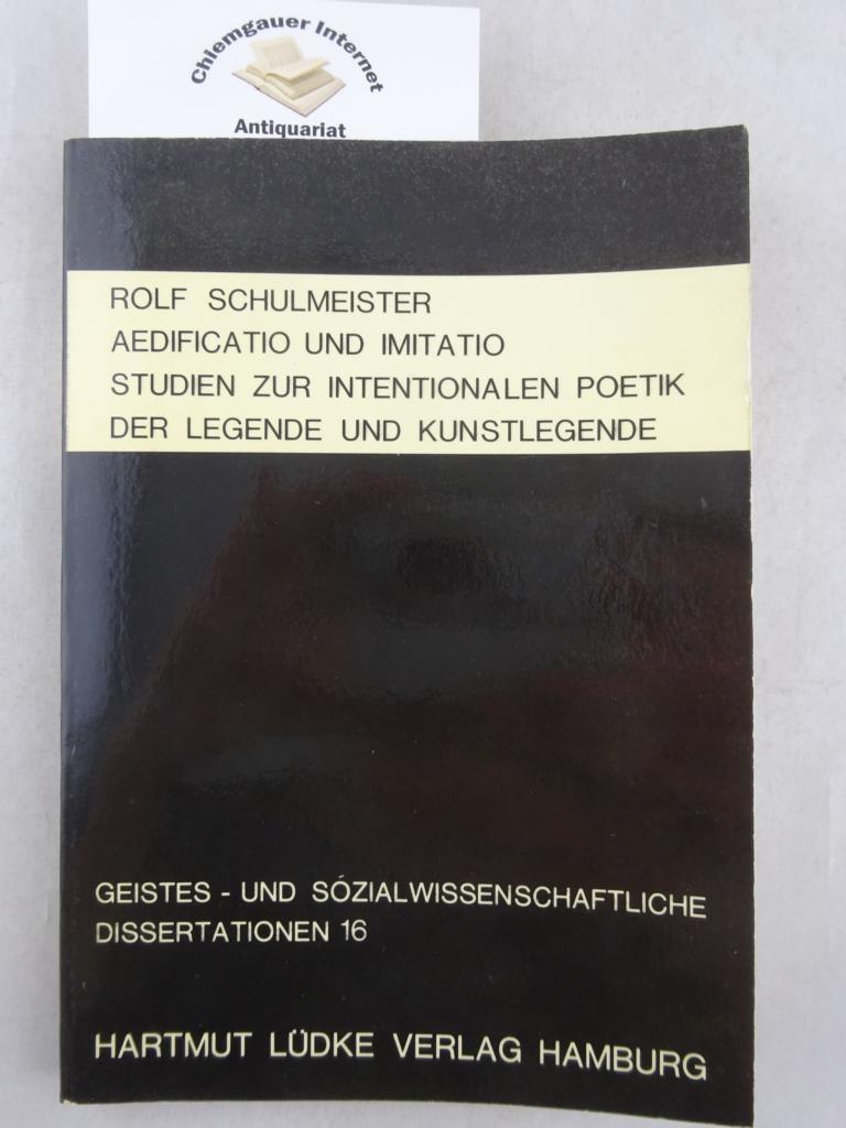 Aedificatio und Imitatio : Studien zur intentionalen Poetik der Legende und Kunstlegende. Geistes- und sozialwissenschaftliche Dissertationen ; 16