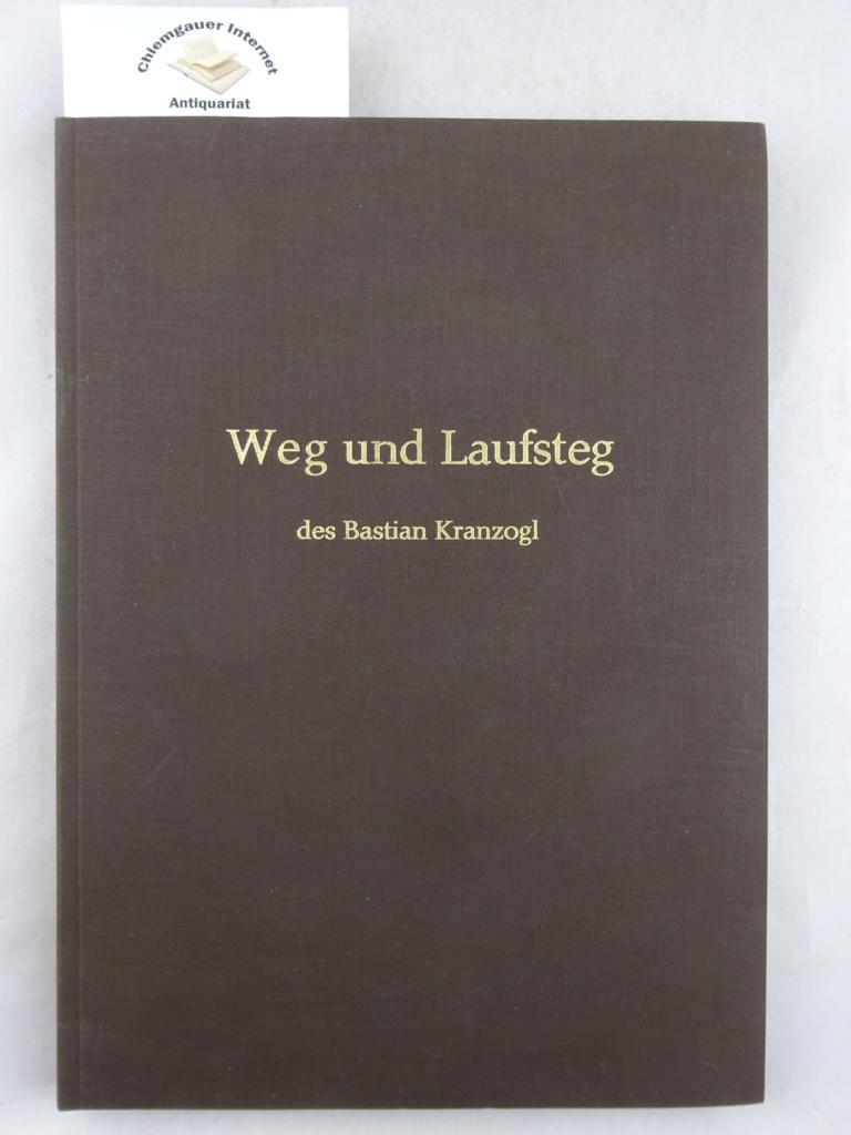Unterhuber, Sebastian: Weg und Laufsteg des Bastian Kranzogl. ERSTAUSGABE.