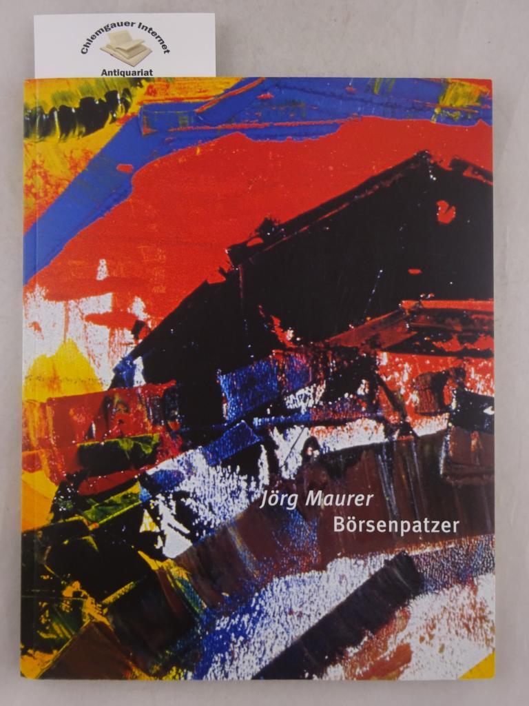 Maurer, Jörg: Börsenpatzer.Ausstellung 14. November 2002 bis 10. Januar 2003. Bayerische Börse München.