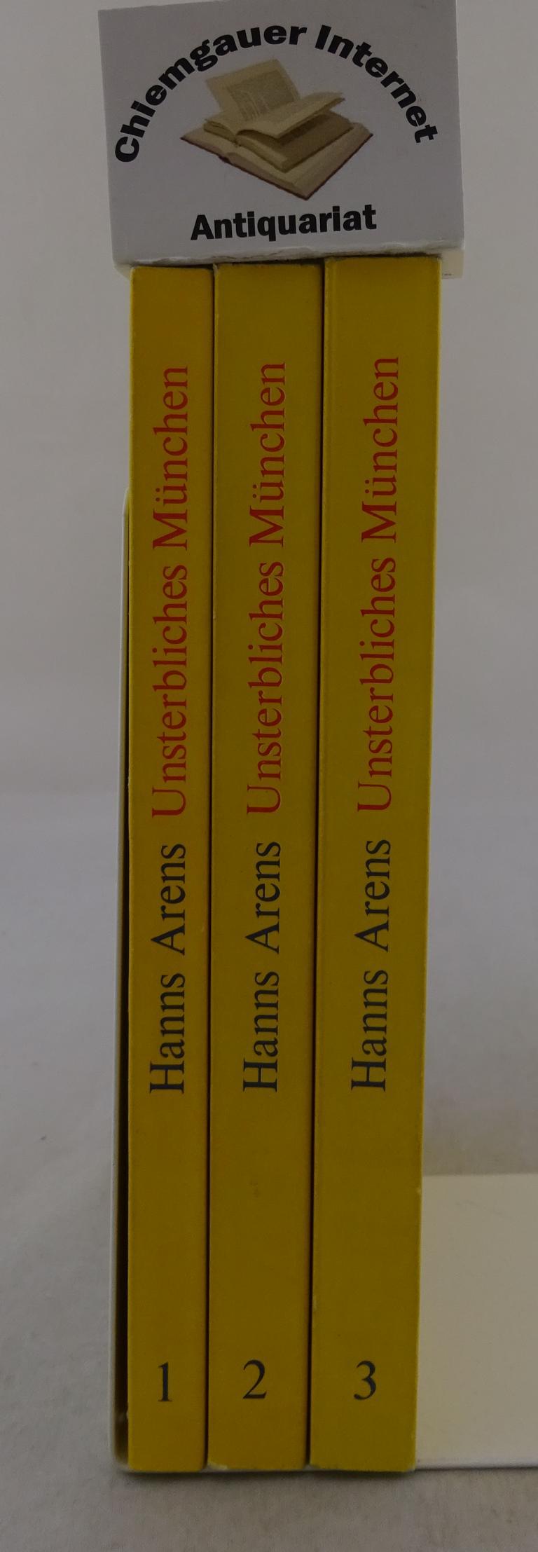 Arens, Hanns: Unsterbliches München. Streifzüge durch 200 Jahre literarischen Lebens der Stadt. DREI (3) Bände. Neudruck der 1968 im Bechtle verlag erschienenen Ausgabe.