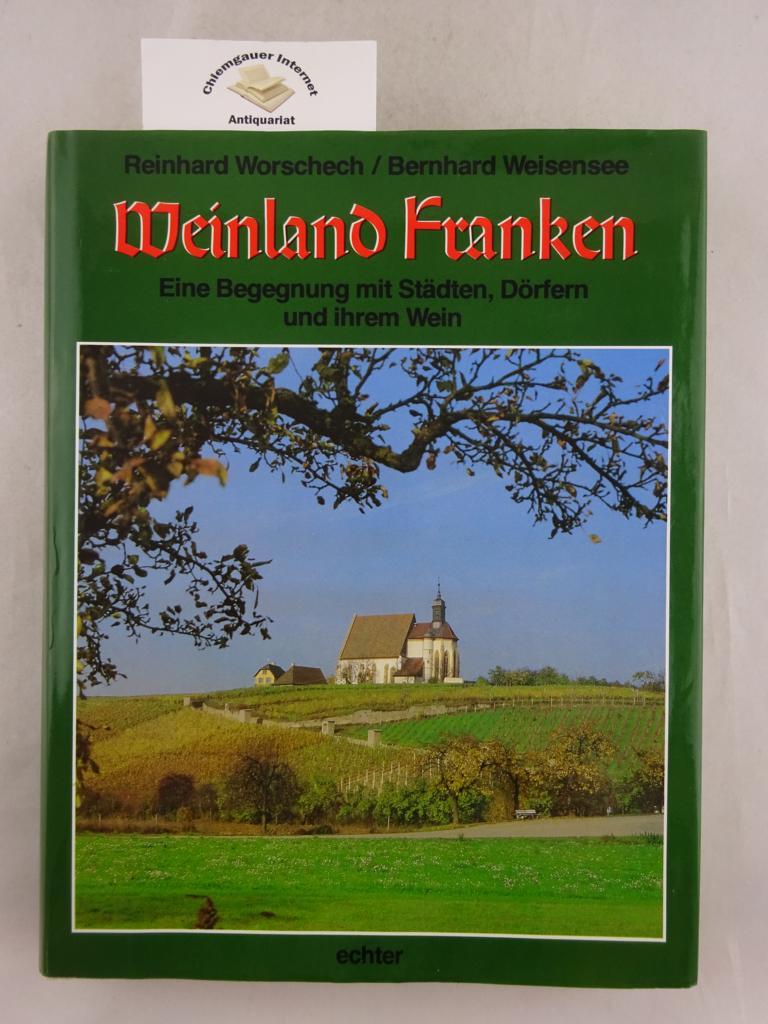 Weinland Franken. Eine Begegnung mit Städten, Dörfern und ihrem Wein. Herausgegeben vom Bezirk Unterfranken / Kostbares Unterfranken.