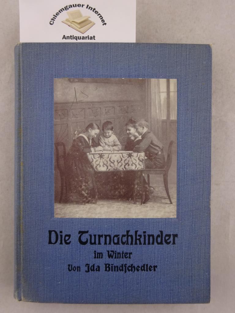 Die Turnachkinder im Winter. Erzählungen. 9.-13. Tausend. Für Knaben und Mädchen von 8 - 14 Jahren.