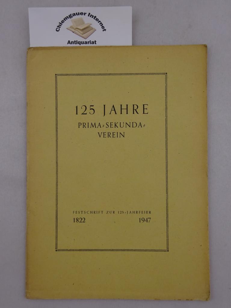 Schröder, Rudolf Alexander: 125 Jahre Prima-Sekunda-Verein. Festvortrag. Festschrift zur 125-Jahrfeier. ERSTAUSGABE.