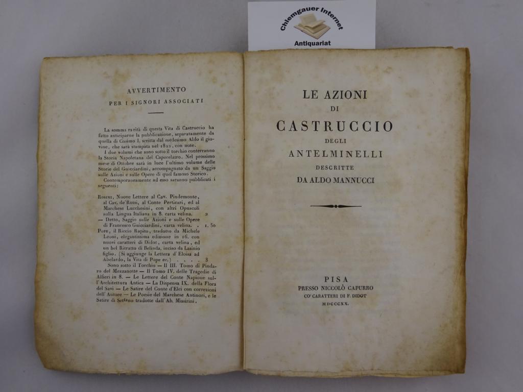 """Le Azioni di  Castruccio degli  Antelminelli. Descritte da Aldo Manucci. """"Collezione di ottimi scrittori italiani in supplemento ai classici milanesi""""."""