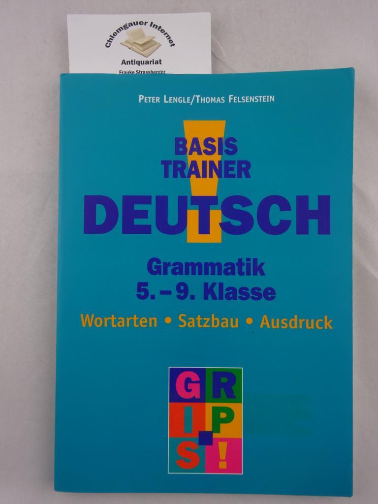 Basis Trainer Deutsch. Grammatik 5.-9. Klasse. Wortarten, Satzbau, Ausdruck.