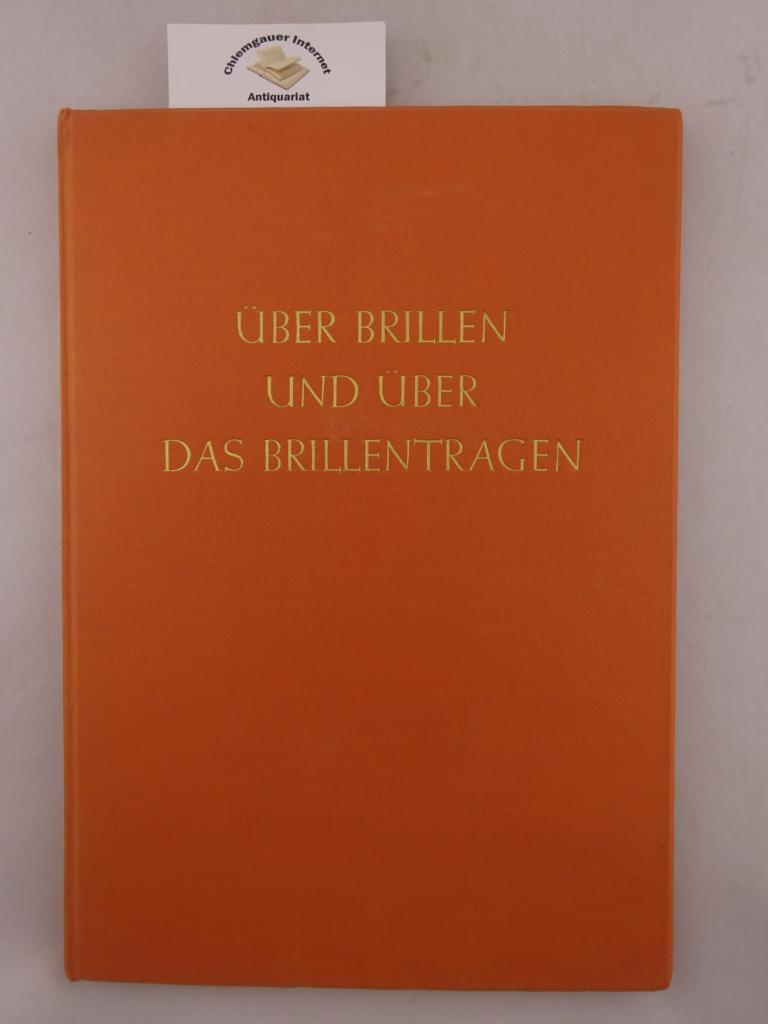 Zeiss-Opton (Hrsg.): Über Brillen und über das Brillentragen. ERSTAUSGABE.