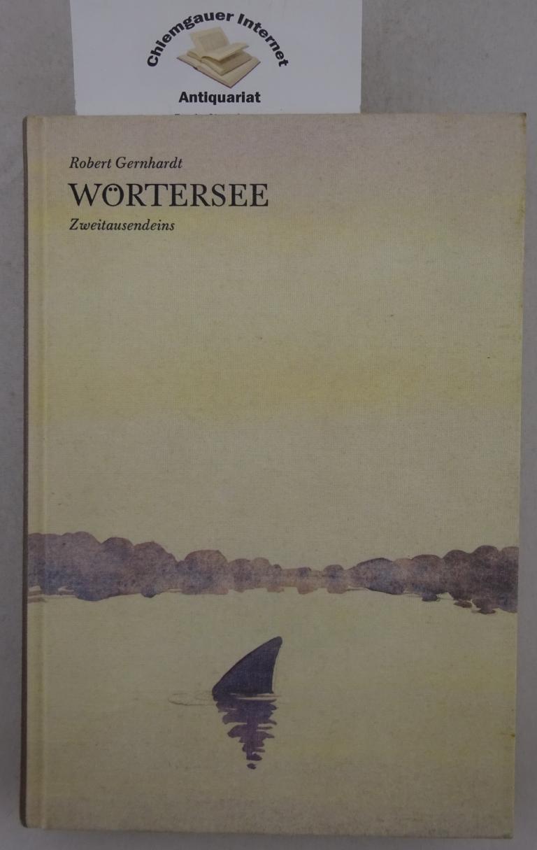 Gernhardt, Robert: Wörtersee : Gedichte. 1. Auflage. ERSTAUSGABE.