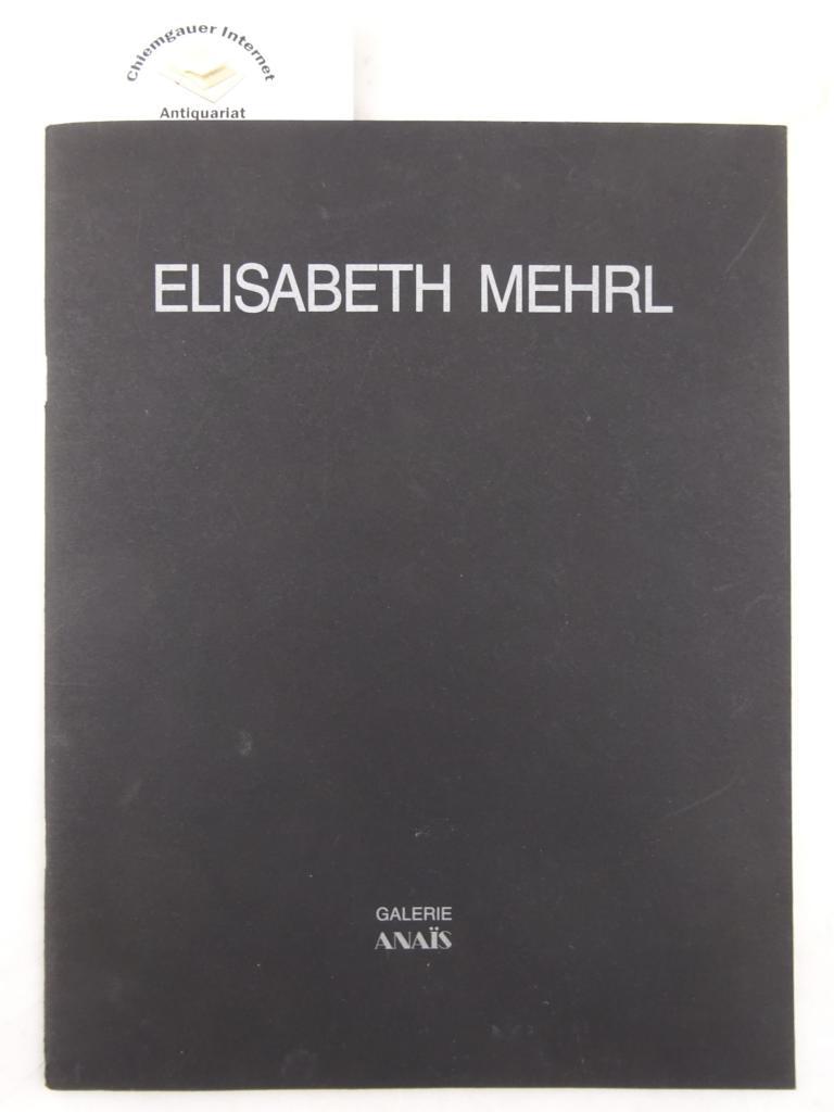 Weskott, Hanne: Elisabeth Mehrl. Malerei. Ausstellung Galerie Anais 1989. Eins von 500 Exemplaren.