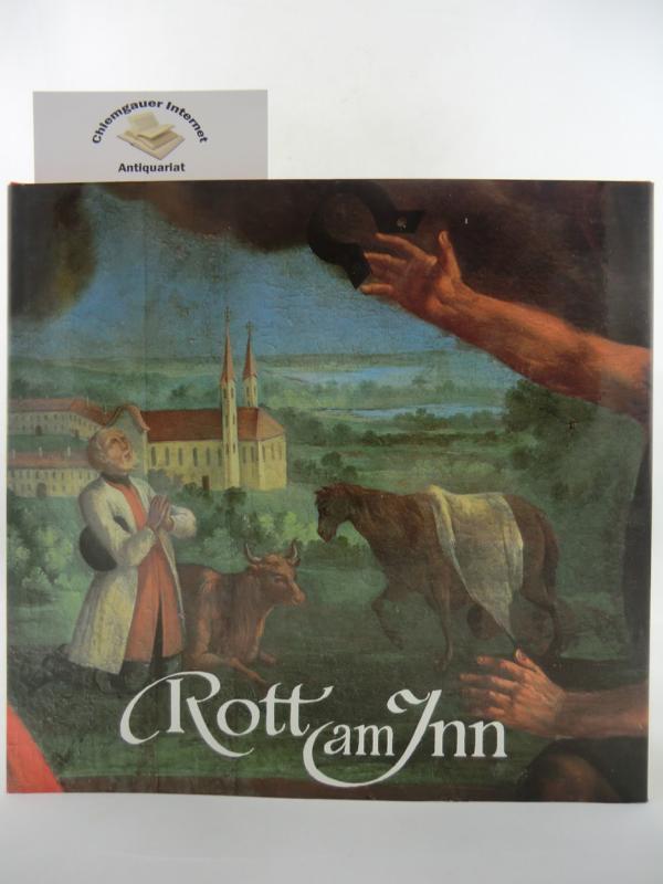 Rott am Inn. Beiträge zur Kunst und Geschichte der ehemaligen Benediktinerabtei. Erstausgabe.