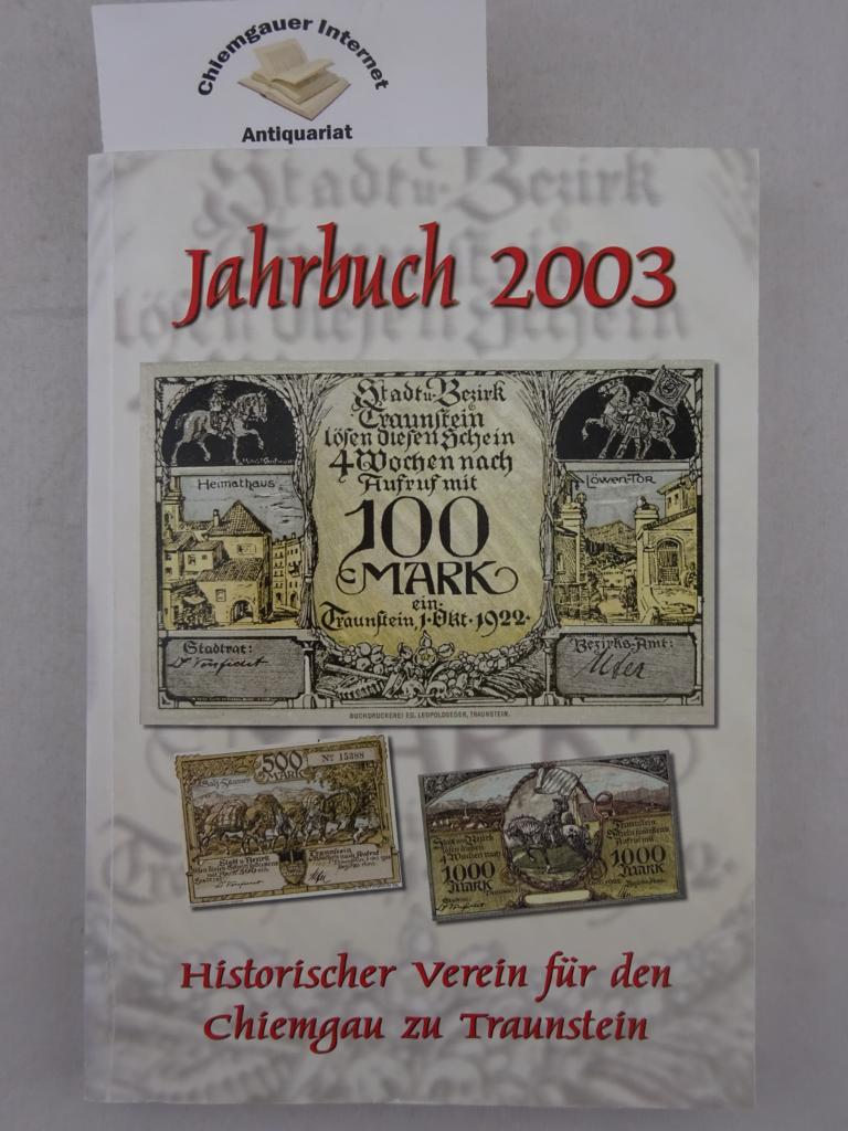 Historischer Verein für den Chiemgau zu Traunstein e.V.: Jahrbuch 2003. 15. Jahrgang.