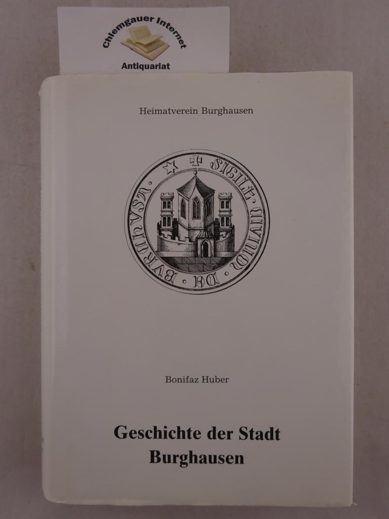 Geschichte der Stadt Burghausen. Heimatverein Burghausen Nachdruck der Ausgabe Burghausen, Lutzenberger, 1862