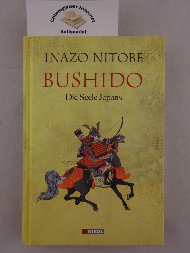Nitobe, Inazo: Bushido : die Seele Japans. Aus dem Amerikan. von Hannelore Eisenhofer 1. Auflage. Deutsche ERSTAUSGABE.